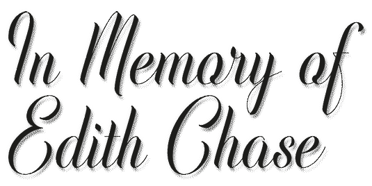 in memory of Edith Chase